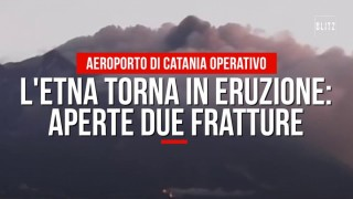 L'Etna torna in eruzione: aperte due fratture
