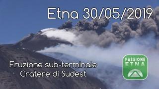 Etna - Eruzione sub-terminale Cratere di Sudest (30/05/2019)